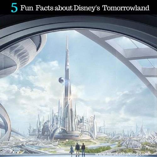5 Fun Facts about Disney's #Tomorrowland